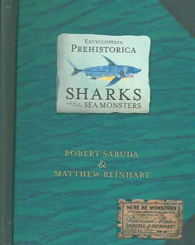 Encyclopedia Prehistorica Sharks and Other Sea Monsters: The
