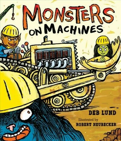 Monsters on Machines, Paperback by Lund, Deb; Neubecker,