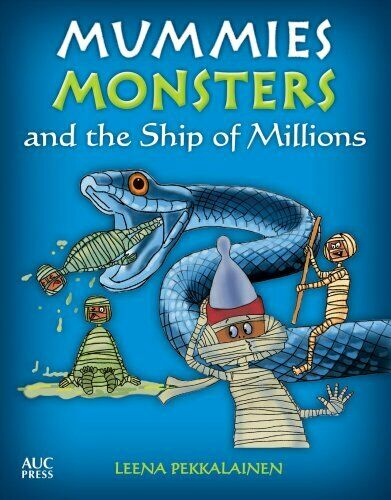 Mummies, Monsters, and the Ship of Millions by Leena