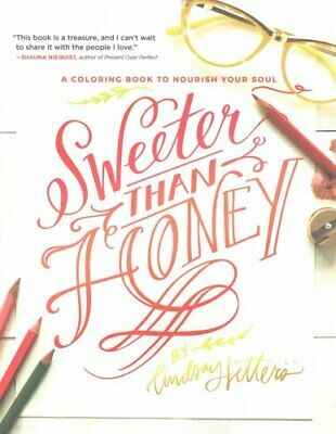 Sweeter Than Honey A Coloring Book to Nourish Your Soul