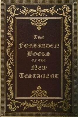 The Forbidden Books of the New Testament by William Wake