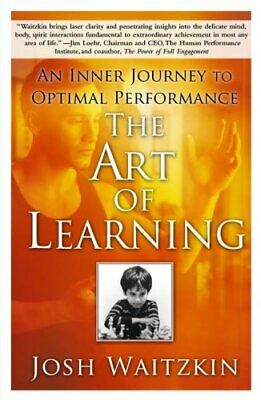 The Art of Learning An Inner Journey to Optimal Performance