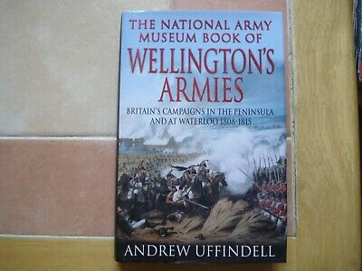 The National Army Museum Book of Wellington's Armies,Peninsu