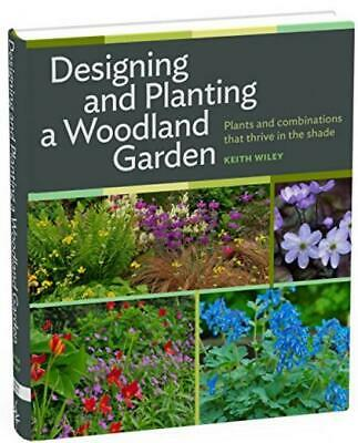 Designing and Planting a Woodland Garden: Plants