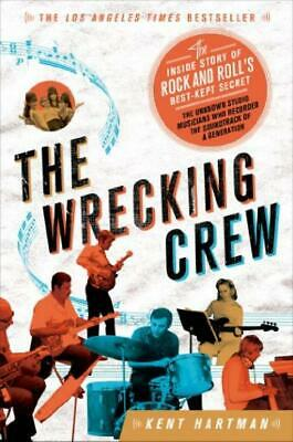The Wrecking Crew: Inside Story of Rock and Roll's Best-Kept