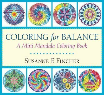 Coloring For Balance A Mini Mandala Coloring Book