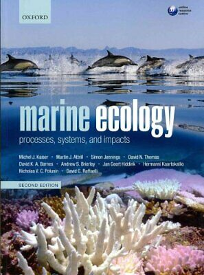 Marine Ecology Processes, Systems, and Impacts by Michel J.