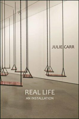 Real Life - An Installation by Julie Carr