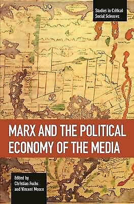 Marx And The Political Economy Of The Media,