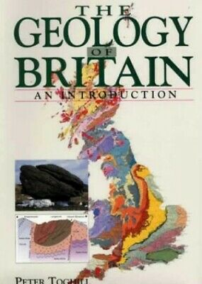 The Geology of Britain: An Introduction by Toghill, Peter