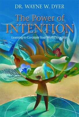 The Power of Intention, Wayne W. Dyer