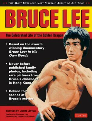 Bruce Lee: The Celebrated Life of the Golden Dragon by John