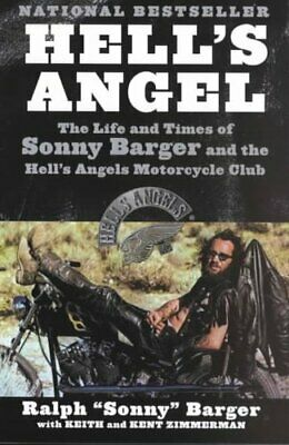 Hell's Angel The Life and Times of Sonny Barger and the