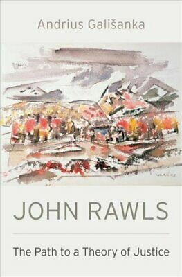 John Rawls The Path to a Theory of Justice by Andrius