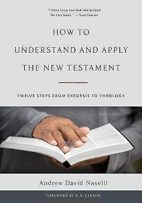 How to Understand and Apply the New Testament: Twelve Steps