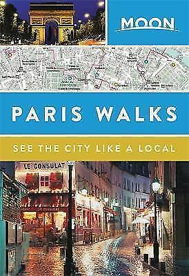 Moon Paris Walks by Moon Travel Guides (Paperback, )