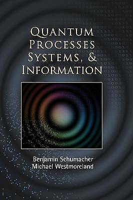 Quantum Processes Systems, and Information by Michael