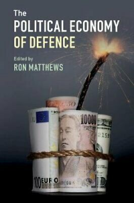 The Political Economy of Defence by Ron Matthews