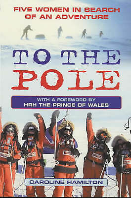 To the Pole: Five Women in Search of an Adventure, HRH