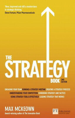 The Strategy Book: How to think and act strategically to