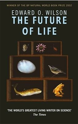 The future of life by Edward O. Wilson (Paperback) Expertly