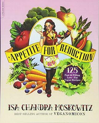 Appetite for Reduction: 125 Fast and Filling Low-Fat Vegan