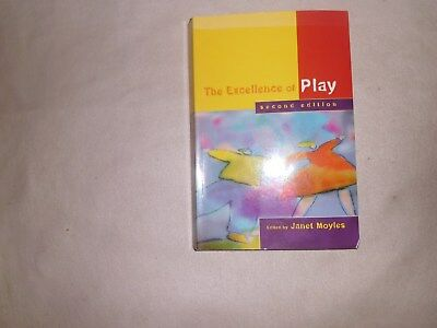 Excellence of Play by Janet R. Moyles (Paperback, )