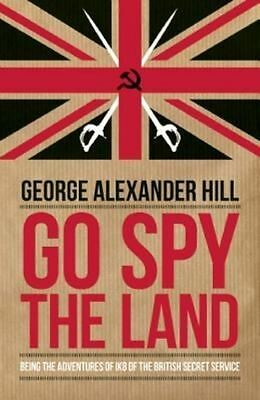 Go Spy The Land: Being the Adventures of IK8 of the British