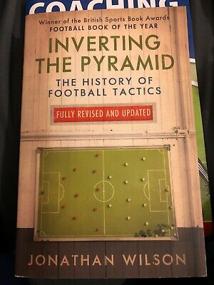 Inverting The Pyramid: The History of Soccer Tactics by