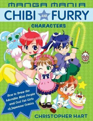 Manga Mania Chibi And Furry Characters: How to Draw the