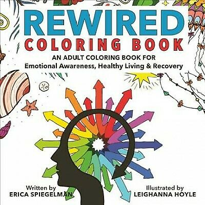 Rewired Coloring Book: An Adult Coloring Book for Emotional