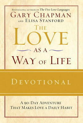 The love as a way of life devotional by Gary Chapman
