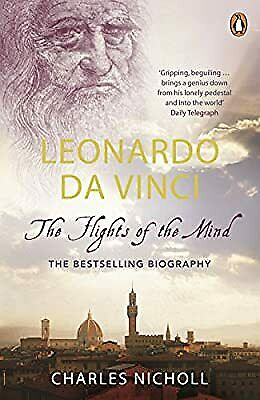 Leonardo Da Vinci: The Flights of the Mind, Charles Nicholl,