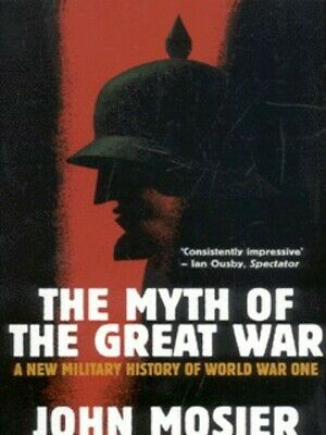 The myth of the Great War: a new military history of World