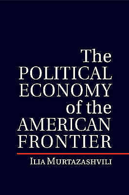 Political Economy of the American Frontier, Paperback by