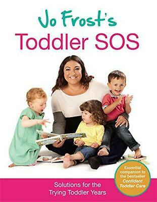 Jo Frost's Toddler SOS: Solutions for the Trying Toddler