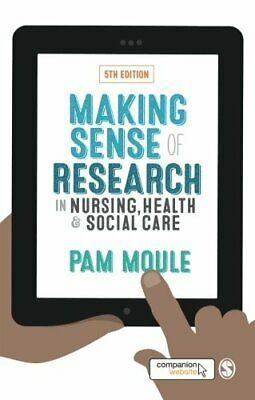 Making Sense of Research in Nursing, Health and Social Care