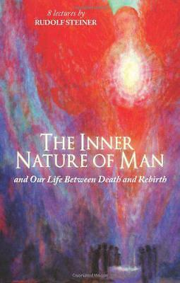 The Inner Nature of Man: And Our Life Between Death and
