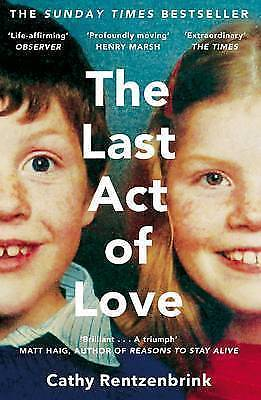 The Last Act of Love: The Story of My Brother and His