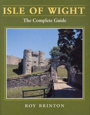 Isle of Wight: The Complete Guide, Very Good Condition Book,