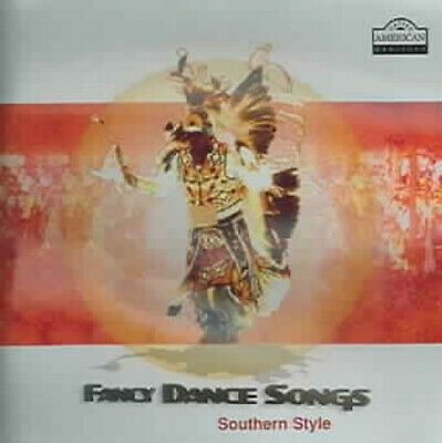 Fancy Dance Songs: Southern Style by Various Artists.